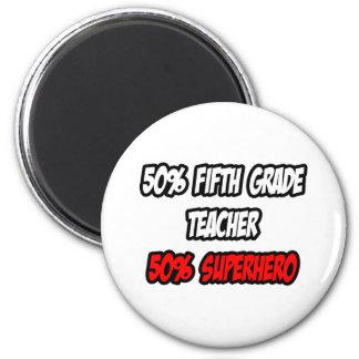 Medio quinto super héroe del profesor del grado… a iman de frigorífico