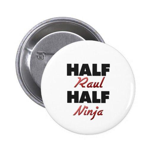 Medio Raúl medio Ninja Pin Redondo 5 Cm