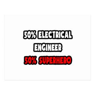 Medio super héroe del ingeniero eléctrico… a media postales