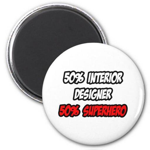 Medio super héroe del interiorista… a medias imán redondo 5 cm