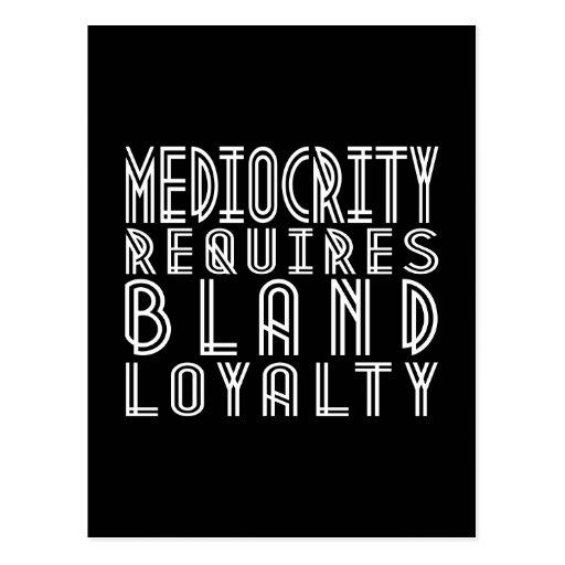 Mediocrity Requires Bland Loyalty Postcards