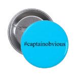 Medios de capitán Obvious Hashtag Funny Social Pin Redondo De 2 Pulgadas