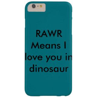 Medios de RAWR te quiero en dinosaurio Funda De iPhone 6 Plus Barely There