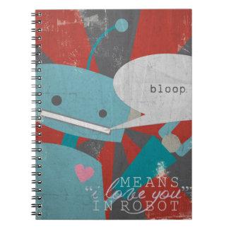 """Medios del """"Bloop"""" te amo, en robot Libros De Apuntes"""