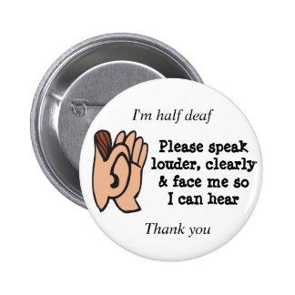 Medios sordos hablan por favor claramente en alta pin redondo de 2 pulgadas