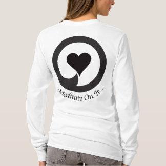 Meditate On It..Hoody T-Shirt