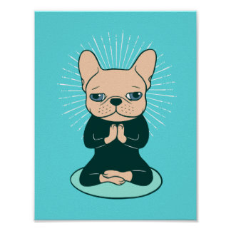 Meditate with the cute Frenchie to stay Zen Poster
