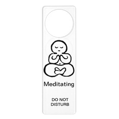 Do Not Disturb Meditation Door Hanger | Zazzle