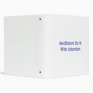 Meditators Do It With Attention Binder