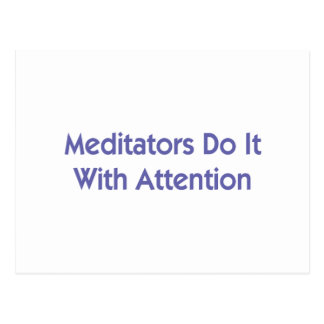 Meditators Do It With Attention Postcard