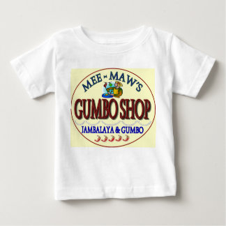 Mee Maw's Gumbo Shop Baby T-Shirt