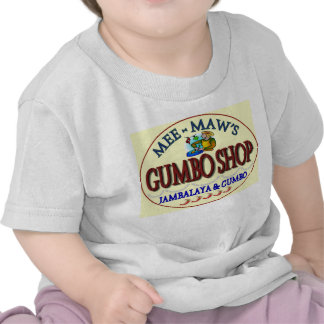 Mee Maw's Gumbo Shop T Shirts