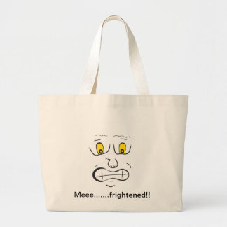 Meee.......frightened!! Large Tote Bag