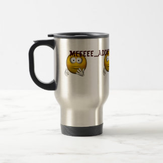 """Meeee....Addicted to Coffeeee?"" - Male Smiley Travel Mug"