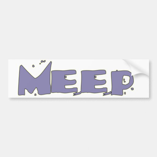 MEEP ! Bumper Sticker