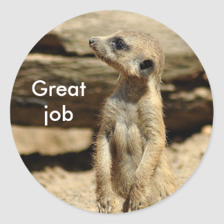 Meerkat Great job Classic Round Sticker