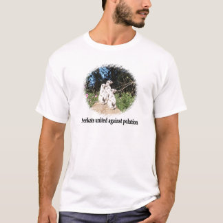 Meerkats Against Polution T-Shirt