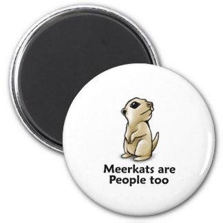 Meerkats es gente también imán redondo 5 cm