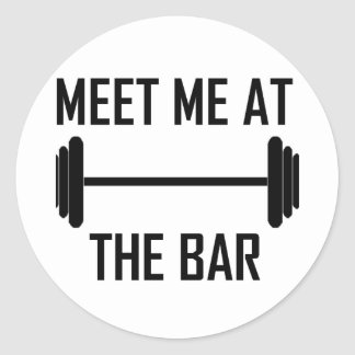 Meet me at the bar funny quote classic round sticker