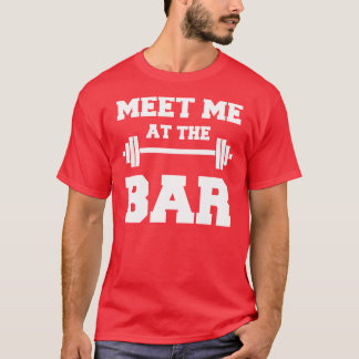 MEET ME AT THE BAR Funny Red Gym Shirt