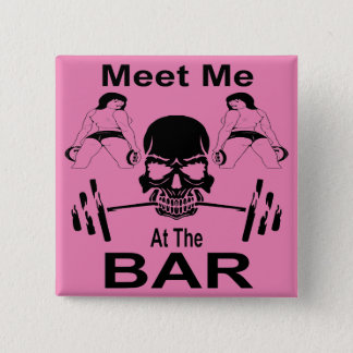 Meet Me At The Bar Gym Weight Lifting Button