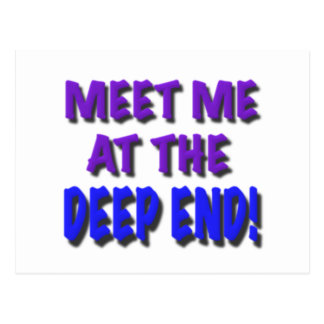 Meet me at the deep end, gifts postcard