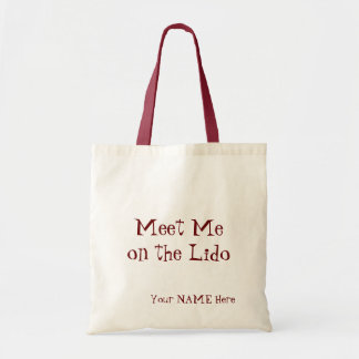 Meet Me on the Lido Personalized Budget Tote Bag