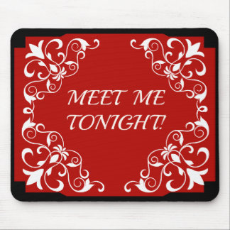 MEET ME TONIGHT ELEGANT MOUSEPAD