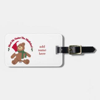 Meet Me Under The Mistletoe! Christmas Teddy Bear Luggage Tag