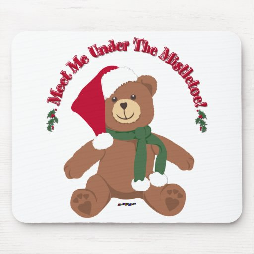 Meet Me Under The Mistletoe! Christmas Teddy Bear Mousepad