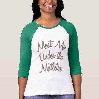 Meet Me Under The Mistletoe T-Shirt
