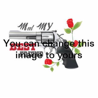 Meet my best friend a gun with roses photo cut outs
