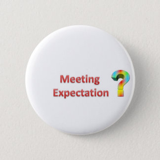 meeting expectation pinback button