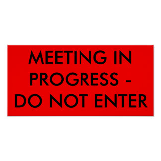 MEETING IN PROGRESS - DO NOT ENTER POSTERS