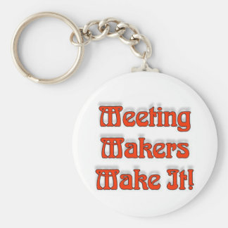 Meeting Makers Make It Basic Round Button Keychain