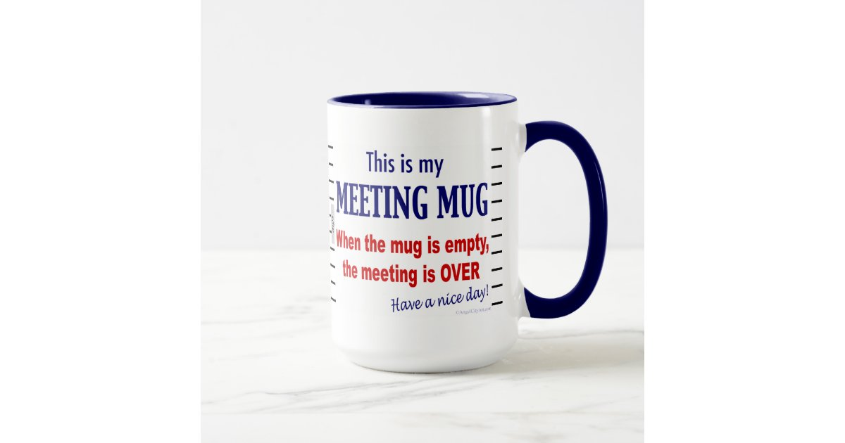 meeting mug funny office humor coffee mug