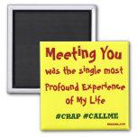Meeting Someone Fridge Magnet