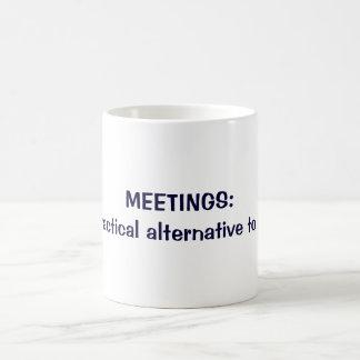 MEETINGS: A practical alternative to work Coffee Mug
