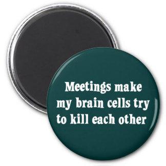 Meetings make me brain dead (2) 2 inch round magnet