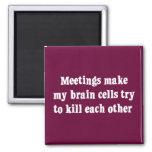 Meetings make me brain dead (2) fridge magnets