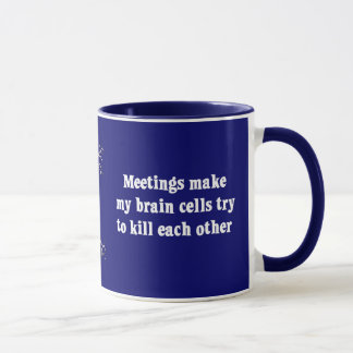 Meetings make me brain dead (2) mug