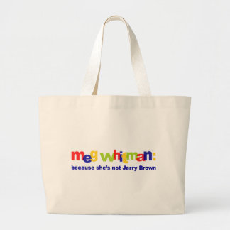 Meg Whitman - She's Not Jerry Brown Large Tote Bag