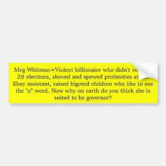 Meg Whitman=Violent billionaire who didn't vote... Bumper Sticker