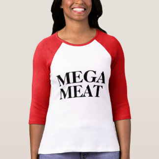 Mega Meat Meaty Shirt