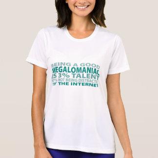 Megalomaniac 3% Talent Shirt