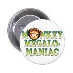 Megalomaniac del mono pins