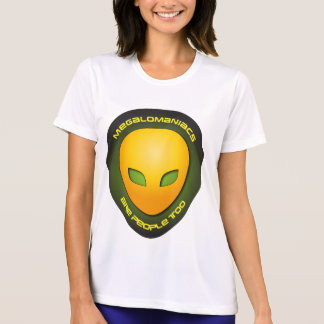 Megalomaniacs Are People Too Tshirts