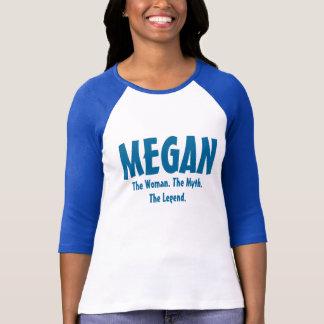 Megan the woman, the myth, the legend T-Shirt