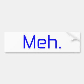 Meh. black gray blue bumper sticker