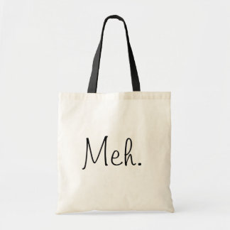 Meh. Budget Tote Bag